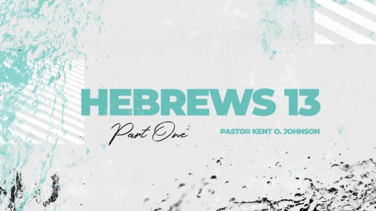 Hebrews 13 - Part 1 Image