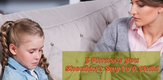 5 phrases shouldn't say to a child