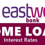 EastWest Home Loan Interest Rates