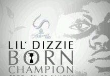 Lil Dizzie Born Champion Prod By Gb Famous Artwork