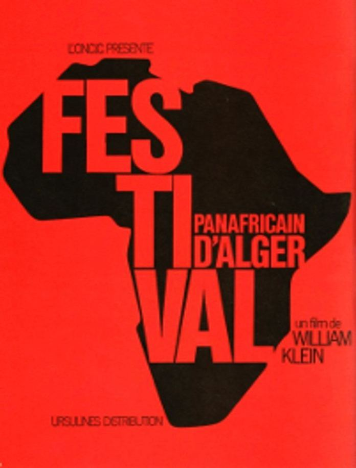 Pan-African Cultural Festival in Algeria held from July 21-31, 1969 poster for documentary film by William Klein