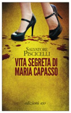 Salvatore Piscicelli - Vita segreta di Maria Capasso - Edizioni E/O