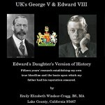 TrueTube – Parts I & II: Emily Windsor-Cragg, daughter of King Edward VIII, deconstructs 3 great Evils: (1) failed Windsor Monarchs creating World Wars (2) Project Pegasus CIA time travel pre-identified US Presidents violating American electoral rights (3) Censorship of free speech