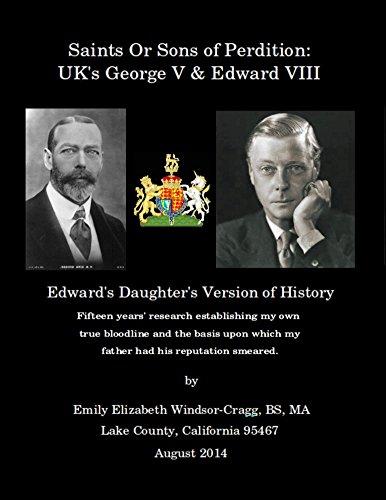 Emily Windsor-Cragg, daughter of King Edward VIII, deconstructs 3 great Evils Saints-Or-Sons-of-Perdition-UK-George-V-Edward-VIII
