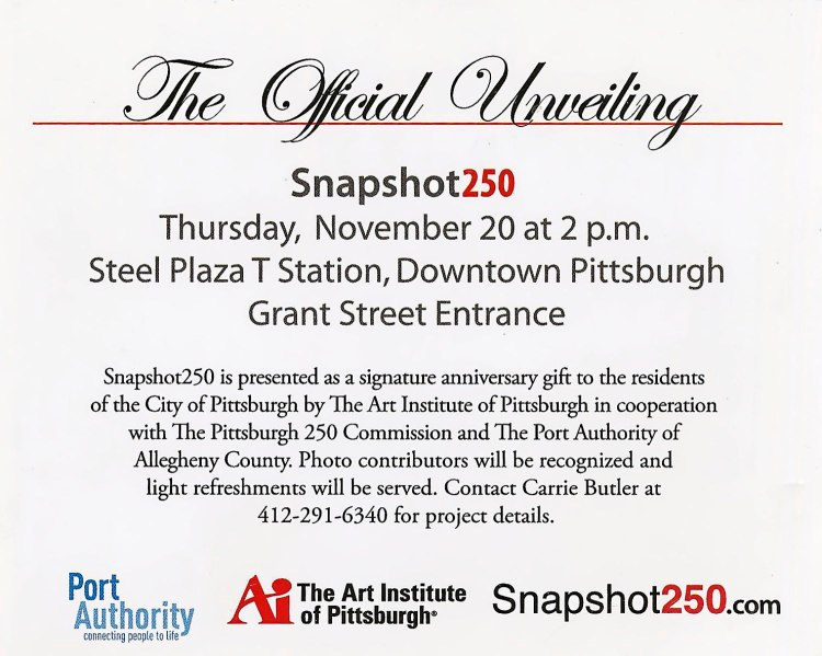An announcement of an event unveiling a photo exhibit put on by The Art Institute of Pittsburgh in conjunction with the 250th Anniversary of the city of Pittsburgh.