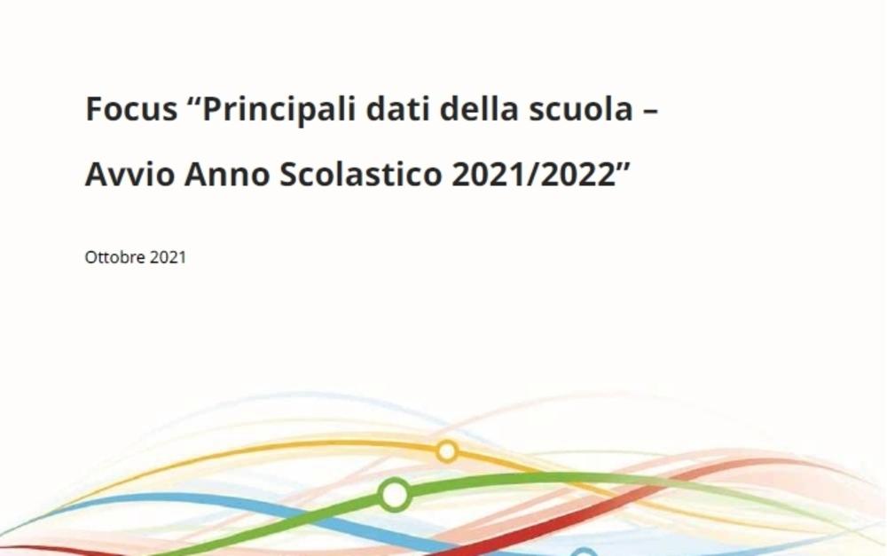 Focus 'Principali dati della scuola – Avvio Anno Scolastico 2021/2022'