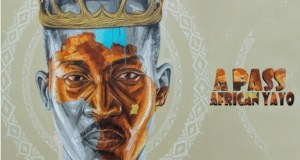 """Download: """"African Yayo"""" By Singer A Pass Finally Publicized"""