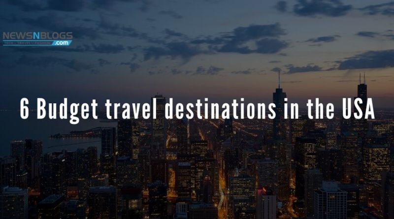 6 Budget travel destinations in the USA