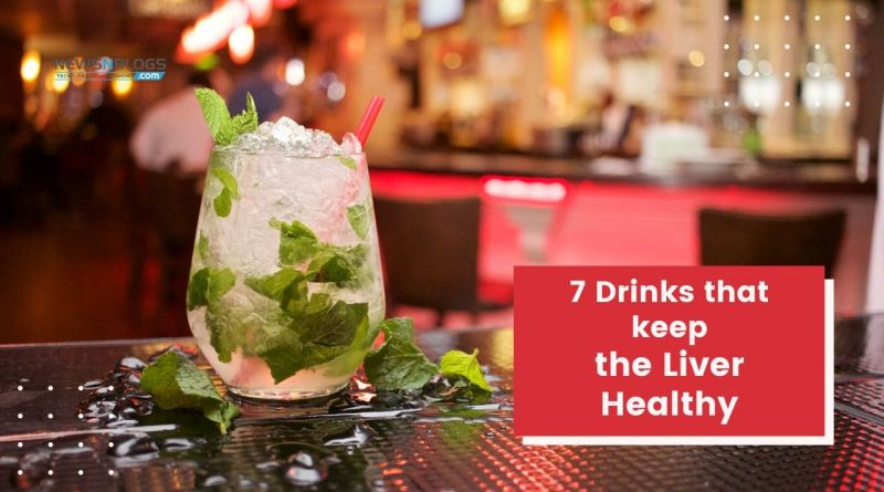 7 Drinks that keep the Liver Healthy