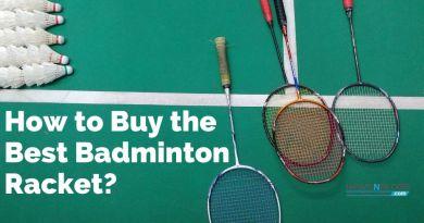 How to Buy the Best Badminton Racket_