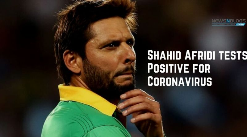 Shahid Afridi tests Positive for Coronavirus