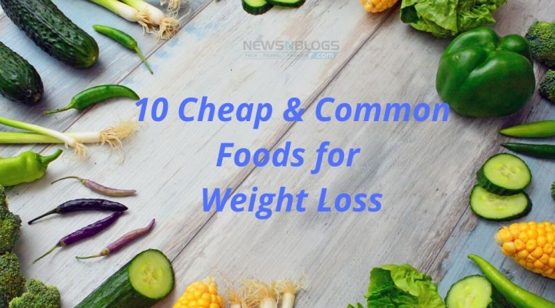 10 Cheap & Common Foods for Weight Loss