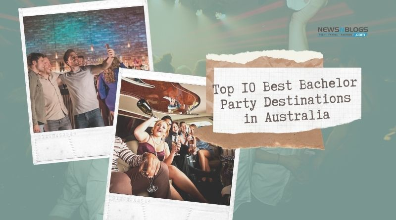 Top 10 Best Bachelor Party Destinations in Australia