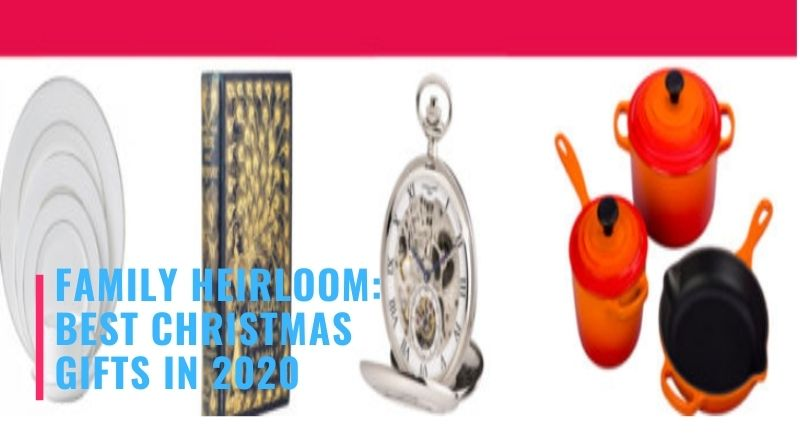 Family Heirloom_ Best Christmas Gifts In 2020