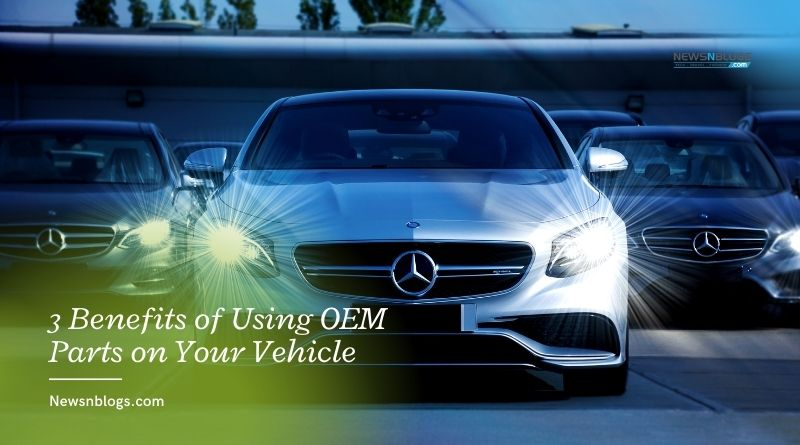 3 Benefits of Using OEM Parts on Your Vehicle
