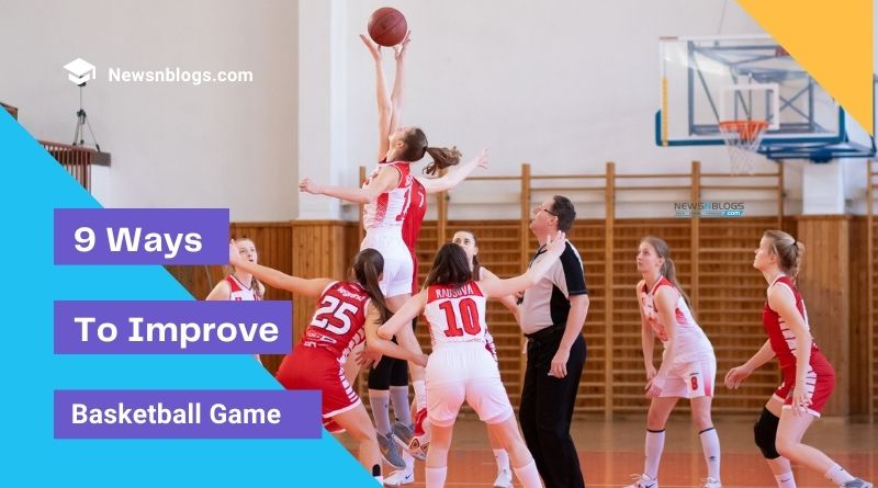 9 Ways to Improve Basketball Game