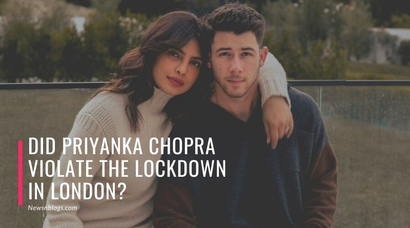 Did Priyanka Chopra violate the lockdown in London_