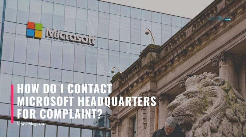 How do I contact Microsoft Headquarters for Complaint_