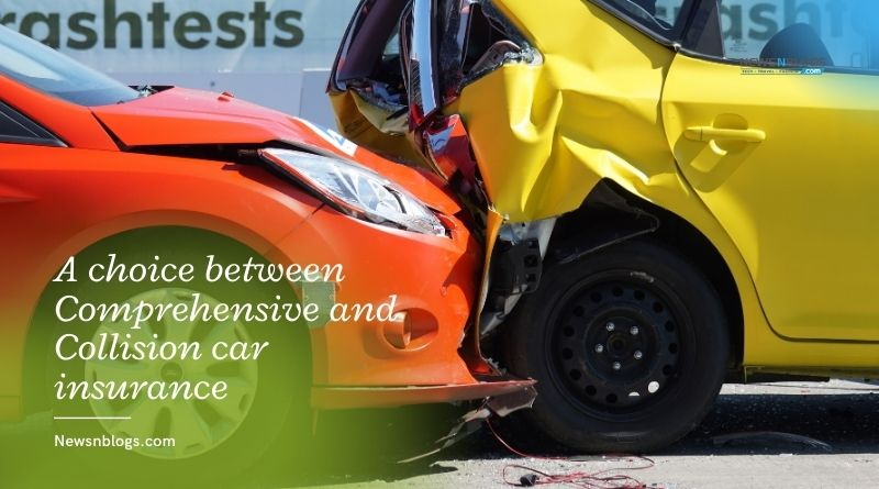 A choice between Comprehensive and Collision car insurance