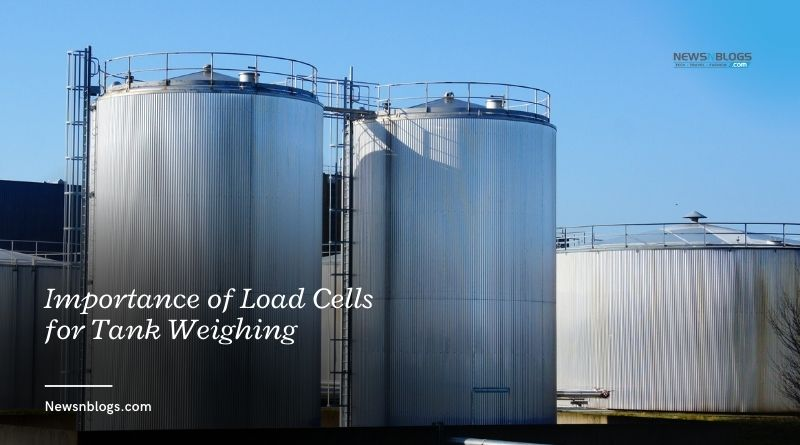 Importance of Load Cells for Tank Weighing
