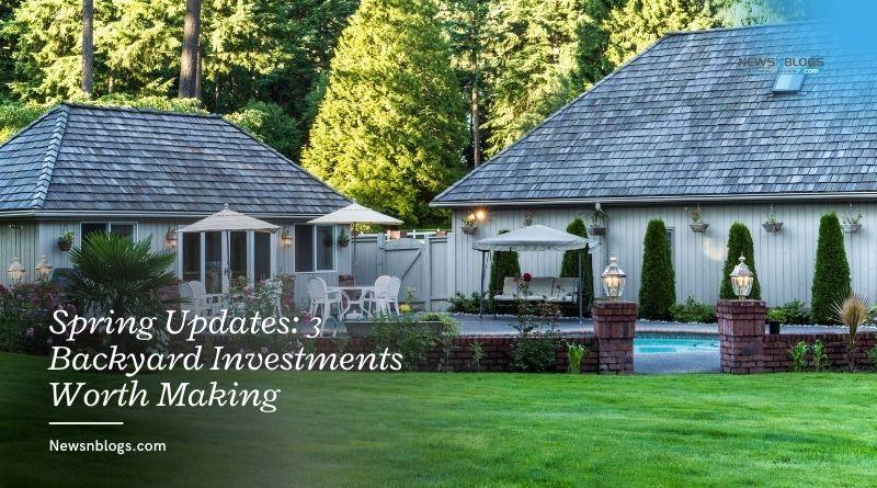 Spring Updates: 3 Backyard Investments Worth Making