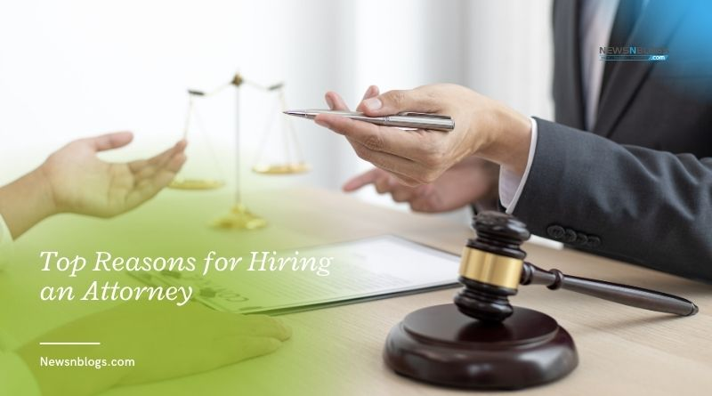 Top Reasons for Hiring an Attorney