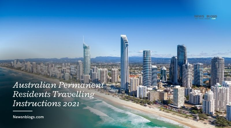 Australian Permanent Residents Travelling Instructions 2021