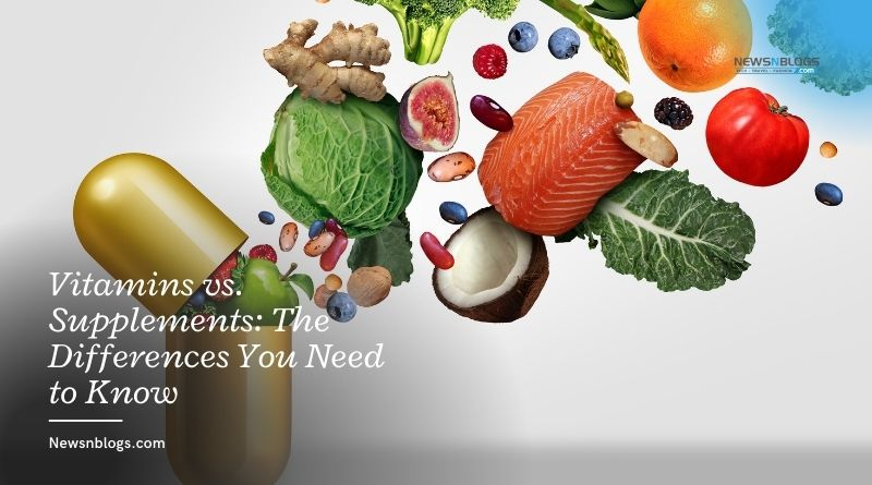 Vitamins vs. Supplements: The Differences You Need to Know