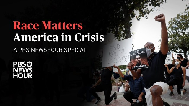 WATCH LIVE PBS NewsHour Presents Race Matters America in Crisis - PBS to Address Race and Racism in America