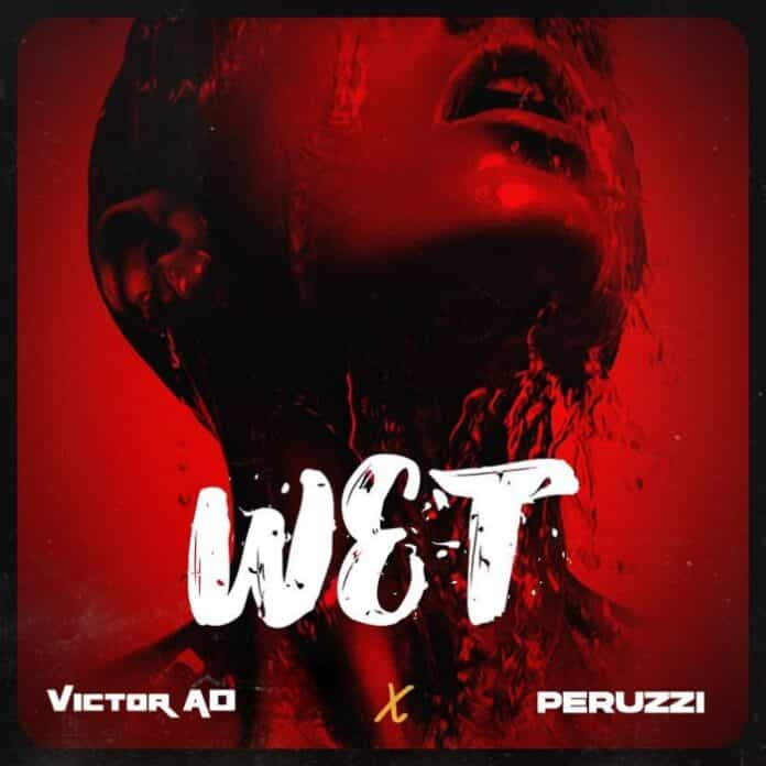 Download Wet By Victor AD FT Peruzzi