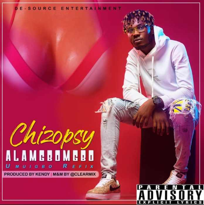 Download Alamgbomgbo By Chizopsy Mp3