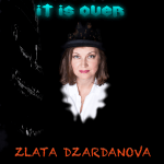 A passionate crossover release from critically acclaimed artist 'Zlata Dzardanova' –  It is Over