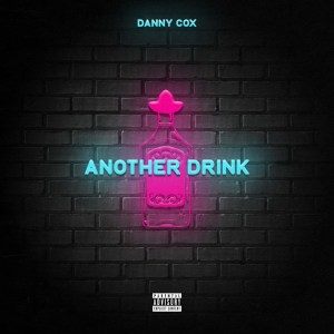 NEW SOUND EXPRESS BEST NEW ROCK AND INDIE: Newcastle based Indie rocker 'Danny Cox' is back with a loud, bright, bold and anthemic single 'Another Drink' off new E.P 'Lucille'