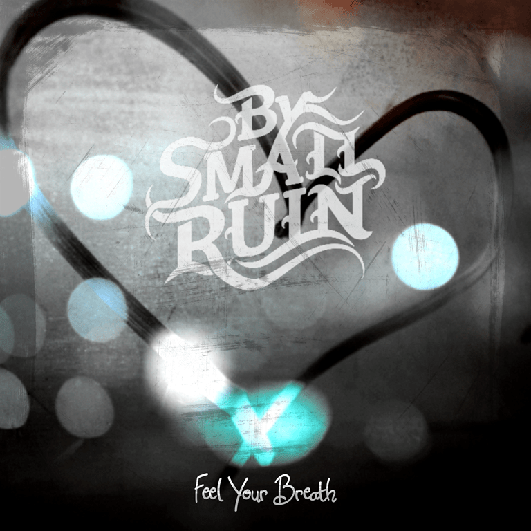 NEW SOUND EXPRESS POP ROCK HITS OF 2020: I can 'Feel Your Breath' sings 'By Small Ruin' on cinematic, driving, new pop rock single!
