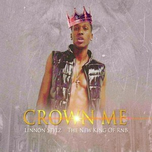 NEW SOUND EXPRESS DOPE HOT KINGS OF R&B: 'Linnon Stylz' presents new single 'Crown Me' (The New King of R'n'B)