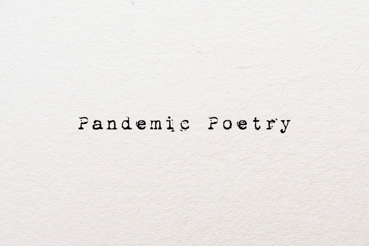 Pandemic Poetry A Poetry Collection That Speaks To Life During The Coronavirus Crisis Washington City Paper The poem was first published online in march 2020 by a retired teacher in the us during the novel coronavirus pandemic. pandemic poetry a poetry collection