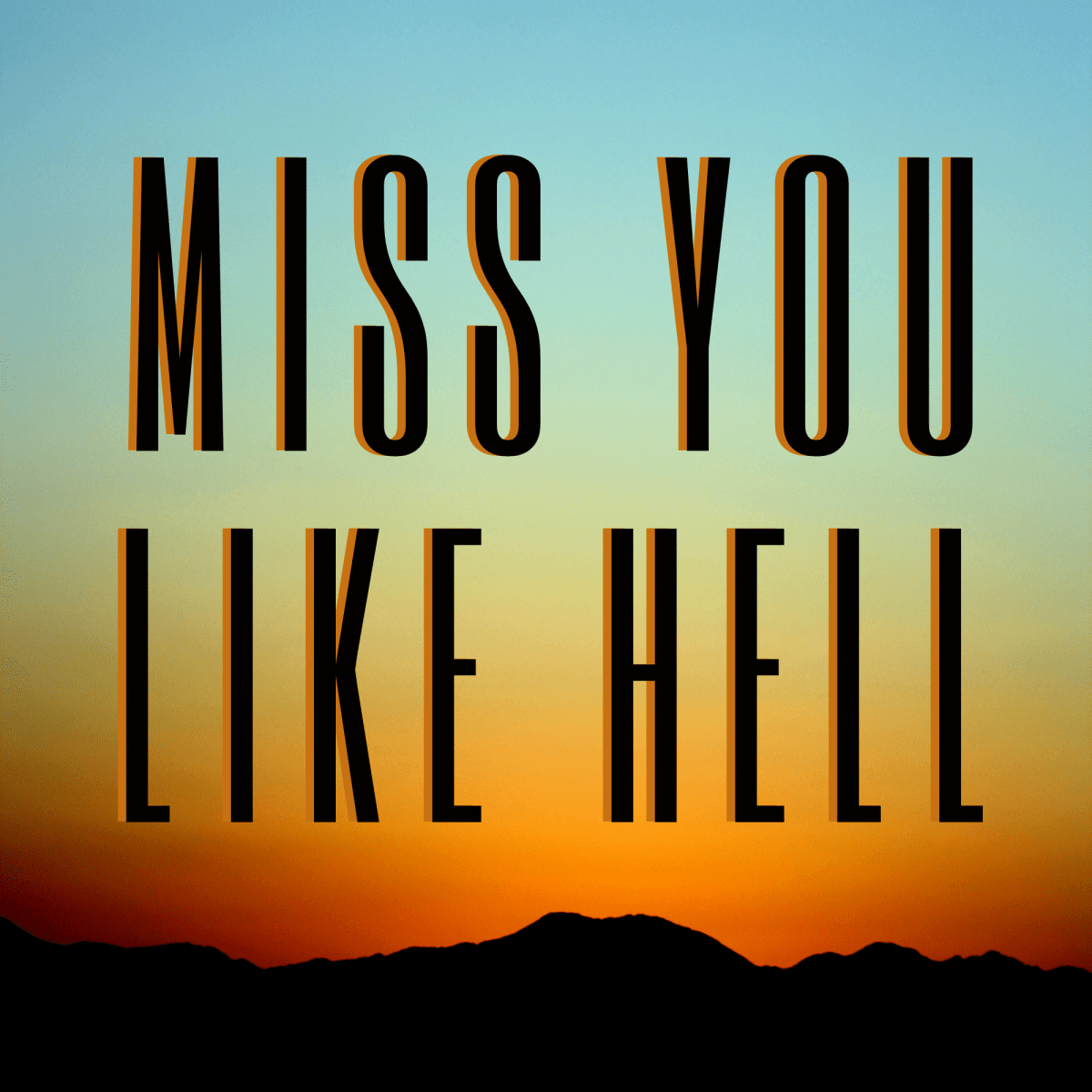 A promotional image for Miss You Like Hell.