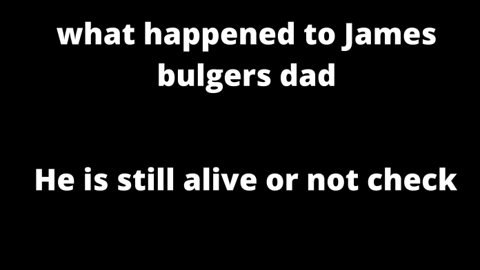 What Happened To James Bulgers Dad