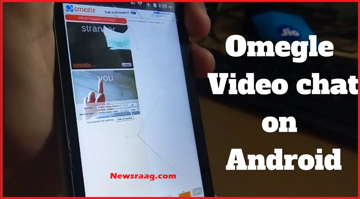 How to Omegle Video Chat on Android
