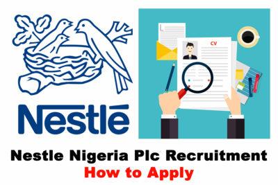 Recruitment: Apply For Nestle Job Vacancies