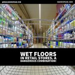Retail Stores Need To Keep Floors Safe Says Philadelphia Slip And Fall Lawyer