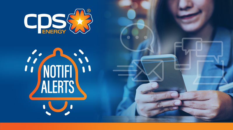 CPS ENERGY GIVES CUSTOMERS MORE OPTIONS FOR ALERTS  ON POWER OUTAGES AND MONTHLY ENERGY BILLS