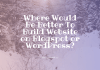 Where Would Be Better To Build Website on Blogspot or WordPress?