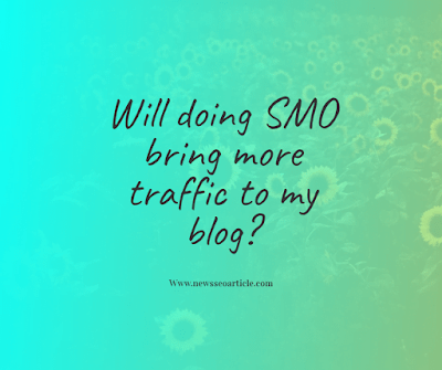 Will doing SMO bring more traffic to my blog?