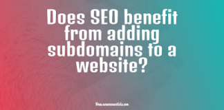 Does SEO benefit from adding subdomains to a website?