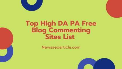 Top High DA PA Free Blog Commenting Sites List