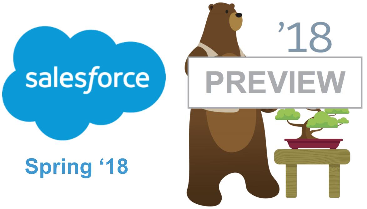 Salesforce Spring 18: Quick Preview - Salesforce News