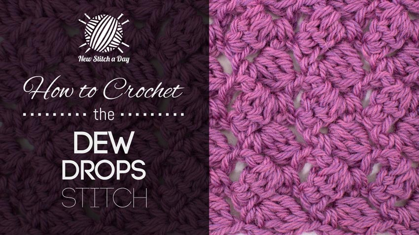 http://newstitchaday.com/how-to-crochet-the-dew-drop-stitch-2/