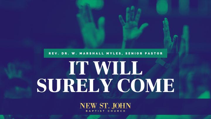 It Will Surely Come Sermon