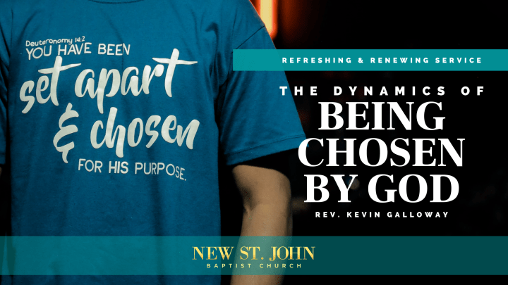 The Dynamics of Being Chosen by God Sermon